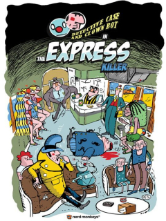 Detective Case and Clown Bot in: The Express Killer
