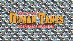 War of the Human Tanks - Imperial Edition