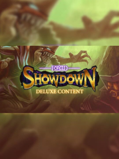 Forced Showdown: Deluxe Content