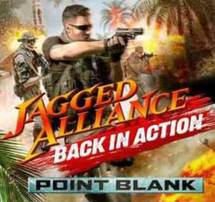 Jagged Alliance: Back In Action - Point Blank