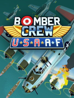 Bomber Crew: U.S. Army Air Forces