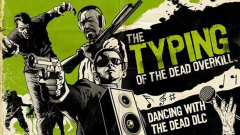 The Typing of the Dead: Overkill - Dancing with the Dead DLC