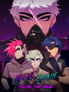 NIGHT/SHADE: You're The Drug
